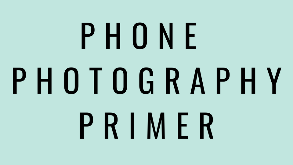 Phone Photography Primer E-Course