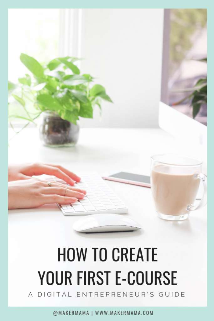 How to Write an E-Course Using Teachable | Digital Entrepreneur's Guide by Maker Mama