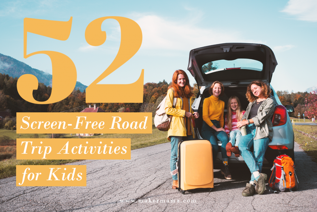 "mom with girls in front of car with suitcases, text reads ""52 screen-free road trip activities for kids"""
